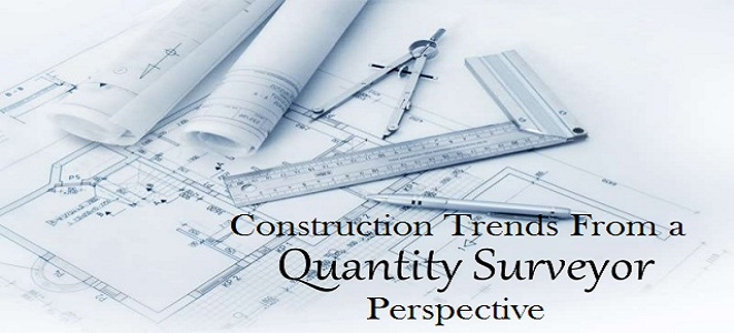 Construction Trends From A Quantity Surveyor Perspective